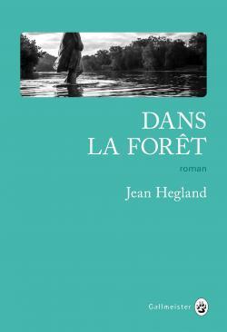 Dans la forêt / Jean Hegland | Hegland, Jean. Auteur