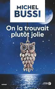 On la trouvait plutôt jolie / Michel Bussi   Bussi, Michel (1965-....). Auteur