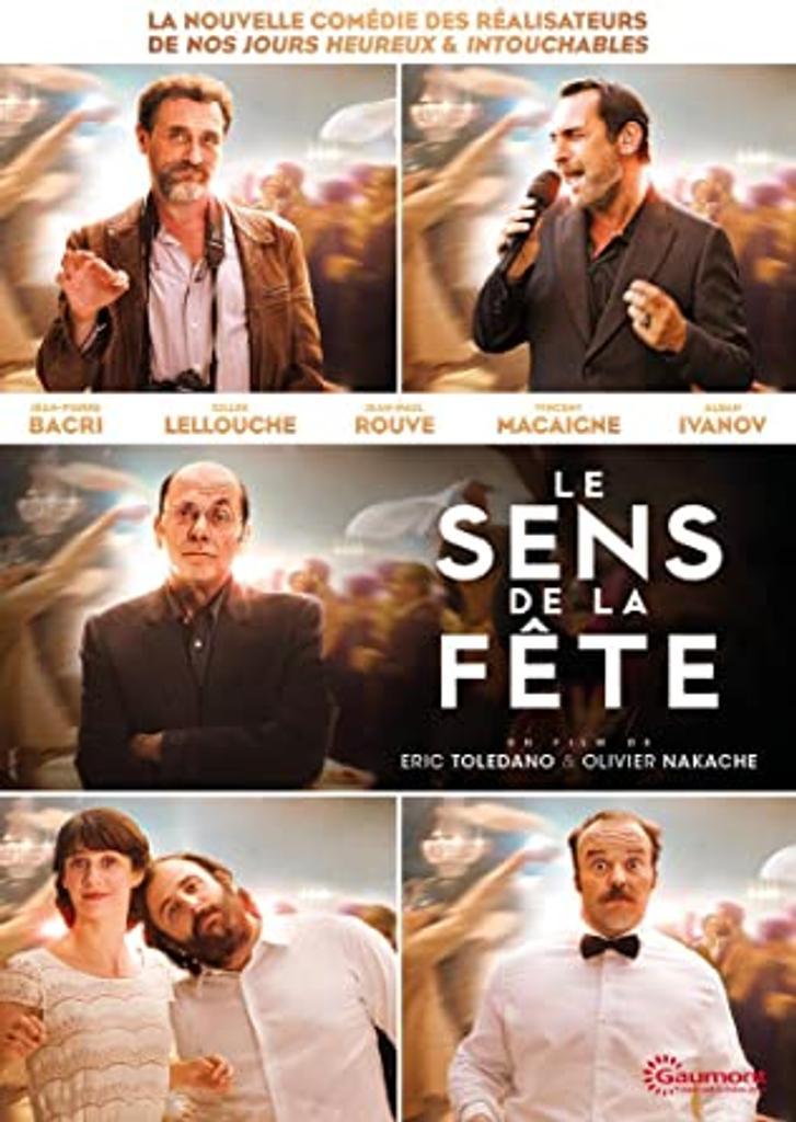 Le sens de la fête / Eric Toledano, Olivier Nakache, réal. |