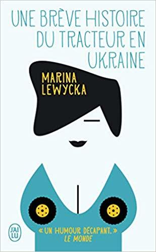 Une brève histoire du tracteur en Ukraine / Marina Lewycka | Lewycka, Marina (1946-....). Auteur