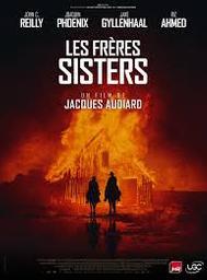 Les frères Sisters = The Sisters Brothers / Jacques Audiard, réal.   Audiard, Jacques. Réalisateur. Scénariste