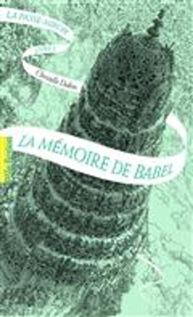 La passe-miroir : La mémoire de Babel. 3 / Christelle Dabos |