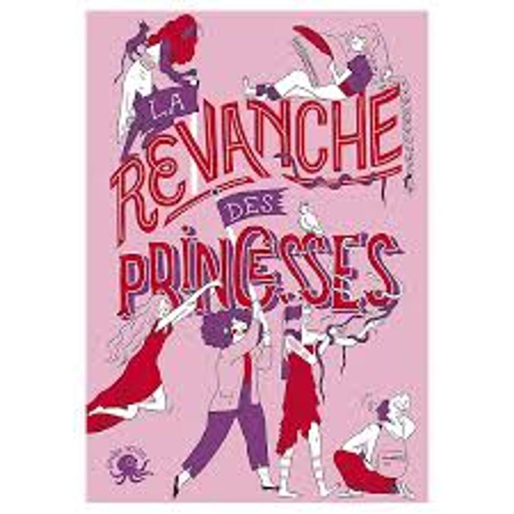 La revanche des princesses / textes de Sandrine Beau, Clémentine Beauvais, Charlotte Bousquet et al.  