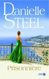 Prisonnière / Danielle Steel | Steel, Danielle (1947-....). Auteur