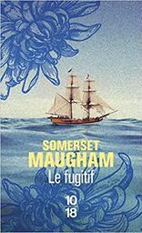 Le fugitif / Somerset W. Maugham   Maugham, William Somerset (1874-1965). Auteur