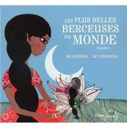 Plus belles berceuses du monde (Les) : vol.3 - de l'Angola au Venezuela / Jean-Christophe Hoarau | Hoarau, Jean-Christophe. Interprète
