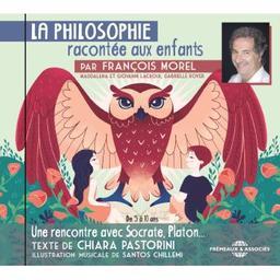 Philosophie racontée aux enfants (La) / Chiara Pastorini | Pastorini, Chiara. Compositeur