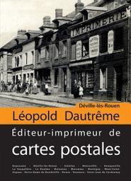 Léopold Dautrême : Editeur-imprimeur de cartes postales |