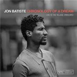 Chronology of a dream : live at the village Vanguard / Jon Batiste   Batiste, Jon. Interprète