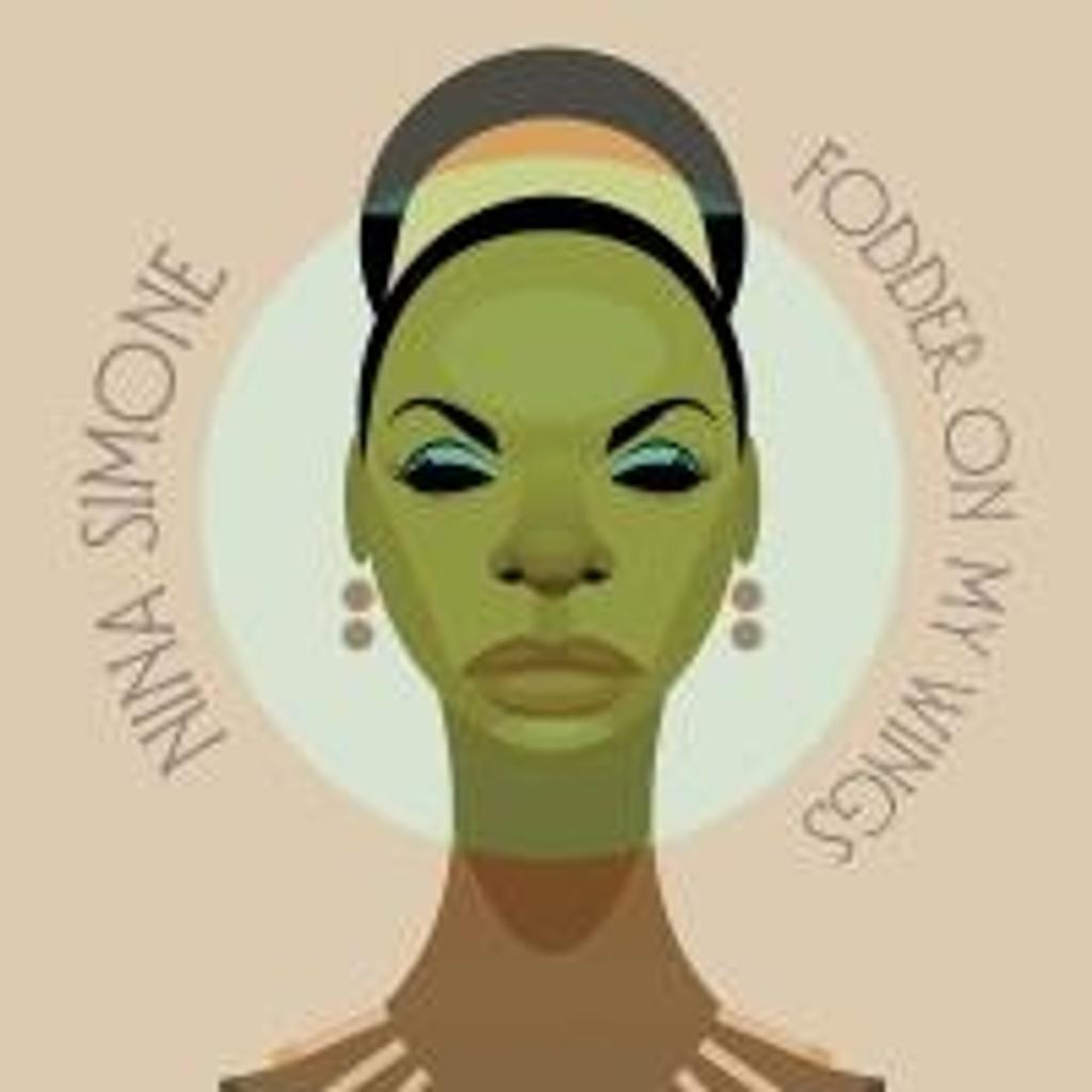 Fodder on my wings / Nina Simone |