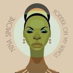 Fodder on my wings / Nina Simone   Simone, Nina. Interprète