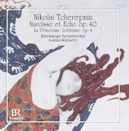 Narcisse et Echo, op. 40. Princesse lointaine, op. 4 (La) / Nikolaï Tchérepnin | Tchérepnin, Nikolaï. Compositeur