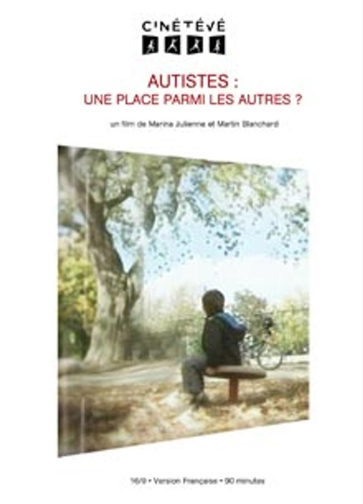 Autistes : une place parmi les autres ? / Marina Julienne, Martin Blanchard, réal. |