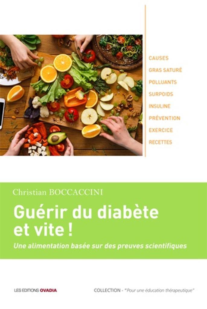 Guérir du diabète et vite ! : une alimentation basée sur des preuves scientifiques / Christian Boccaccini  