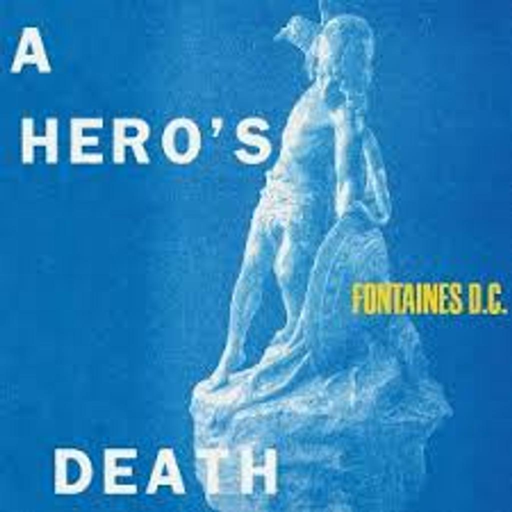 A hero's death / Fontaines D.C. |