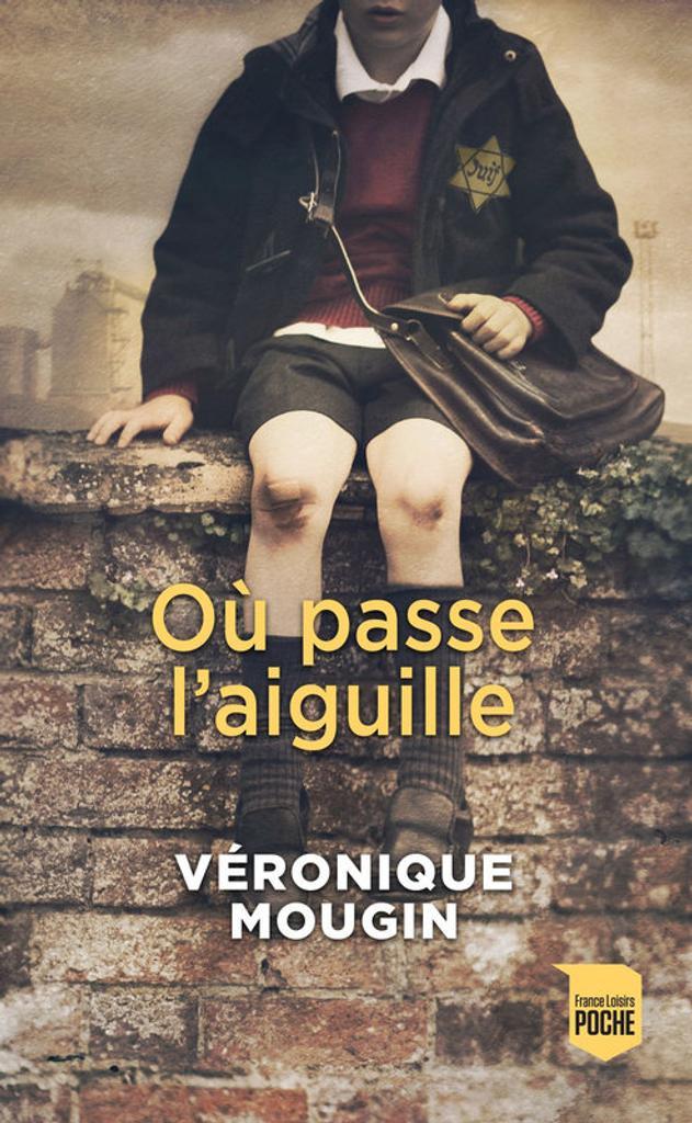 Où passe l'aiguille : roman / Véronique Mougin  