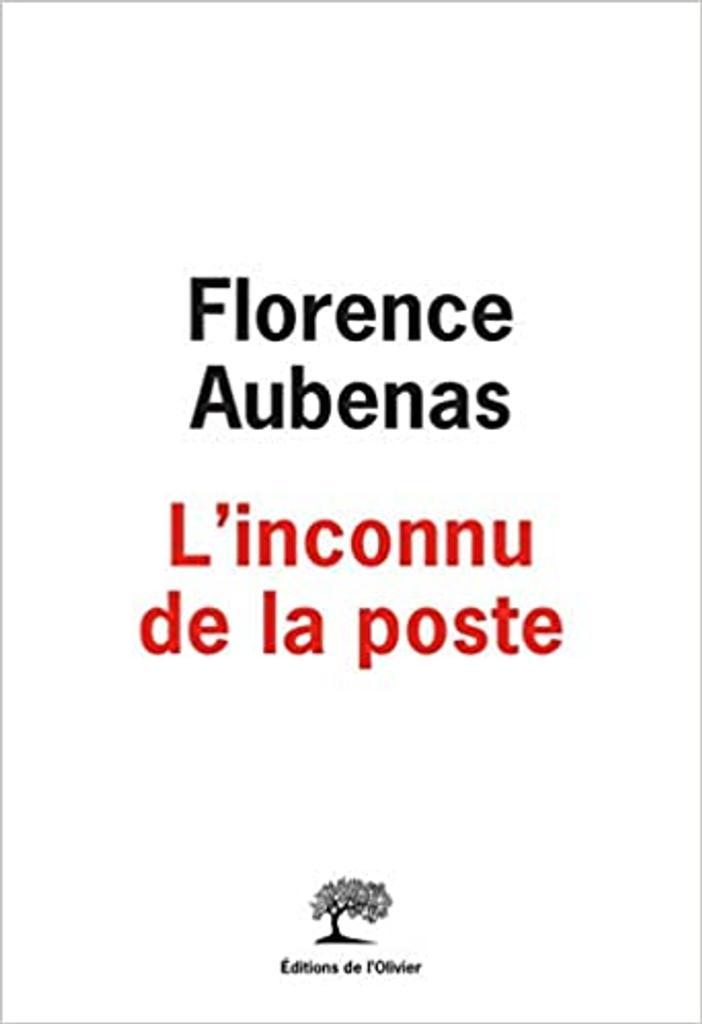 L' inconnu de la poste / Florence Aubenas |