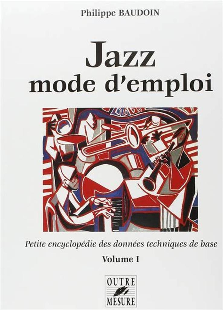 Jazz mode d'emploi = Petie encyclopédie des données techniques de base. 1. 1  