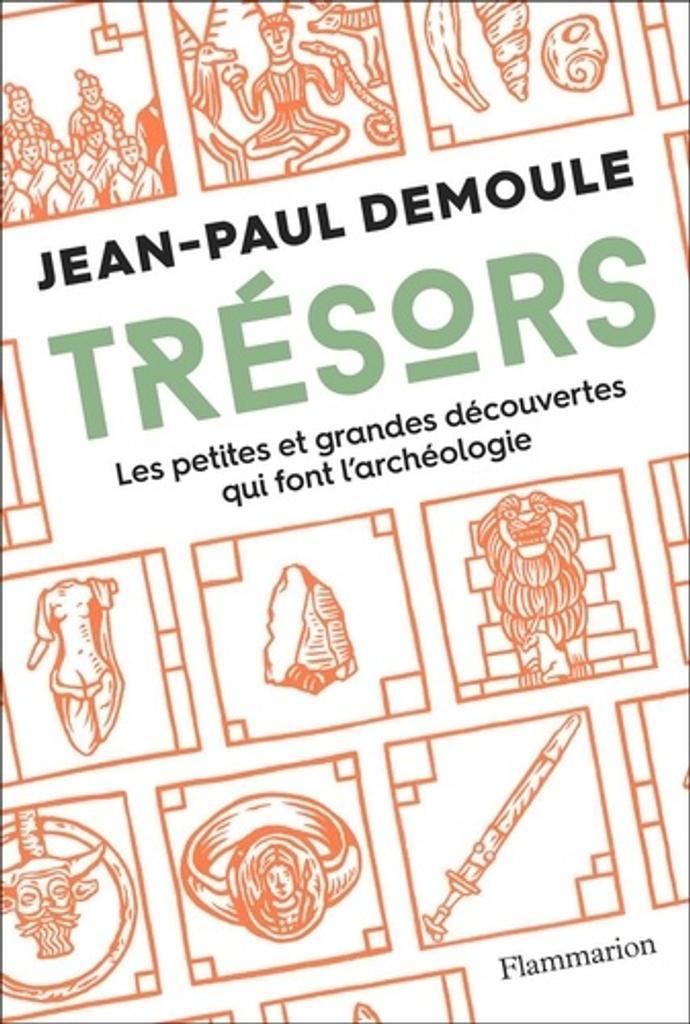 Trésors de l'archéologie : Petites et grandes découvertes pour éclairer le présent / Jean-Paul Demoule |
