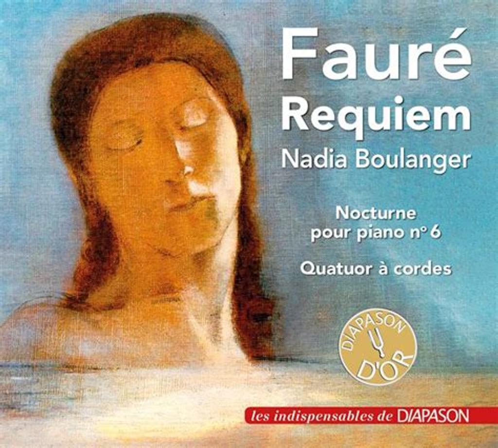 Requiem. Nocturne pour piano n° 6. Quatuor à cordes / Gabriel Fauré  