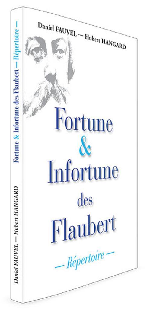 Fortune et infortune des Flaubert, Répertoire. 3 / Daniel Fauvel  