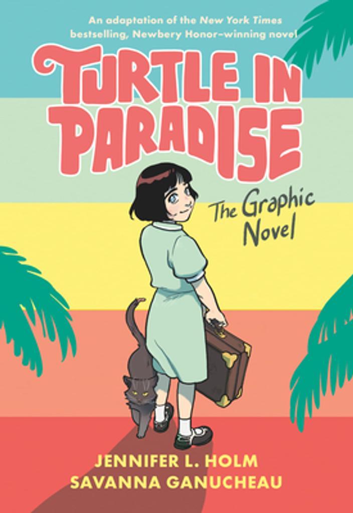 Turtle in paradise / Jennifer L. Holm ; Savanna Ganucheau ; Lark Pien |