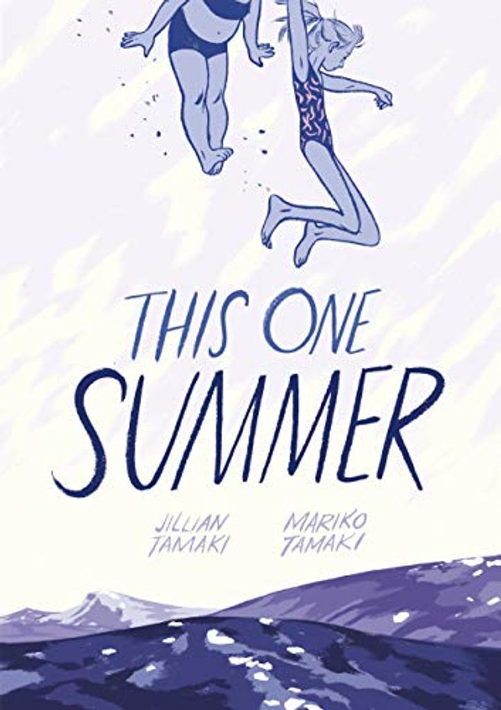 This one summer / Jillian Tamaki ; Mariko Tamaki |